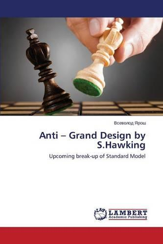 Anti - Grand Design by S.Hawking (Paperback)