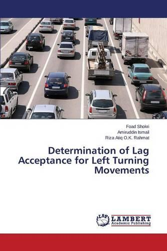 Determination of Lag Acceptance for Left Turning Movements (Paperback)