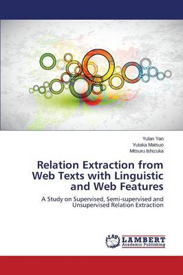 Relation Extraction from Web Texts with Linguistic and Web Features (Paperback)