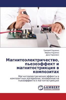 Magnitoelektrichestvo, P'Ezoeffekt I Magnitostriktsiya V Kompozitakh (Paperback)