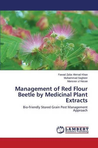 Management of Red Flour Beetle by Medicinal Plant Extracts (Paperback)