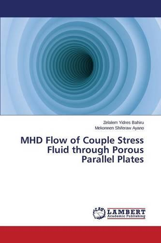 Mhd Flow of Couple Stress Fluid Through Porous Parallel Plates (Paperback)