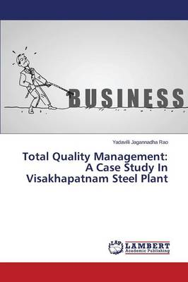 Total Quality Management: A Case Study in Visakhapatnam Steel Plant (Paperback)