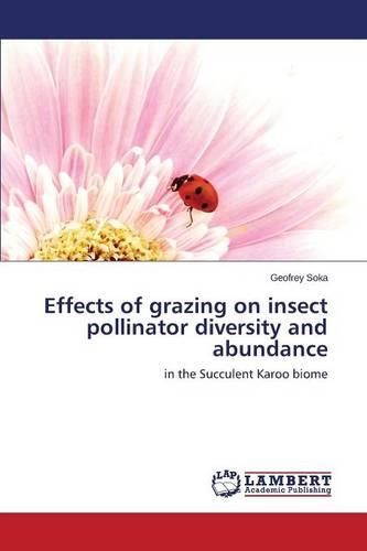 Effects of Grazing on Insect Pollinator Diversity and Abundance (Paperback)
