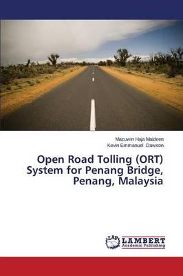 Open Road Tolling (Ort) System for Penang Bridge, Penang, Malaysia (Paperback)