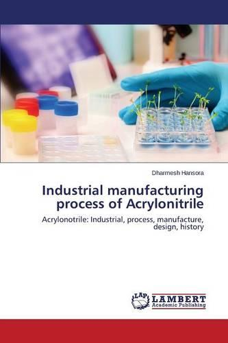 Industrial Manufacturing Process of Acrylonitrile (Paperback)