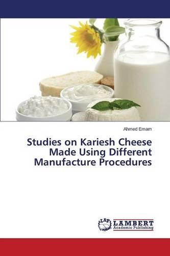 Studies on Kariesh Cheese Made Using Different Manufacture Procedures (Paperback)
