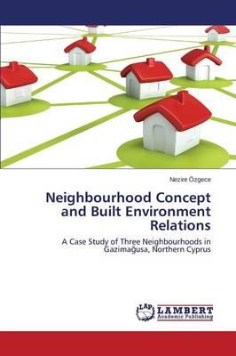 Neighbourhood Concept and Built Environment Relations (Paperback)
