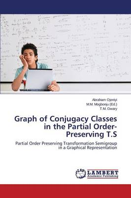 Graph of Conjugacy Classes in the Partial Order-Preserving T.S (Paperback)