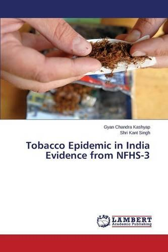 Tobacco Epidemic in India Evidence from Nfhs-3 (Paperback)