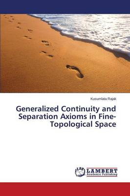 Generalized Continuity and Separation Axioms in Fine-Topological Space (Paperback)