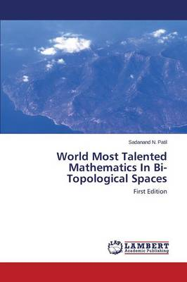 World Most Talented Mathematics in Bi-Topological Spaces (Paperback)