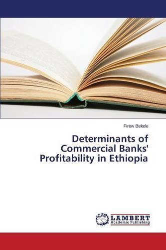 Determinants of Commercial Banks' Profitability in Ethiopia (Paperback)