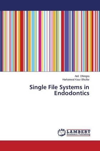 Single File Systems in Endodontics (Paperback)