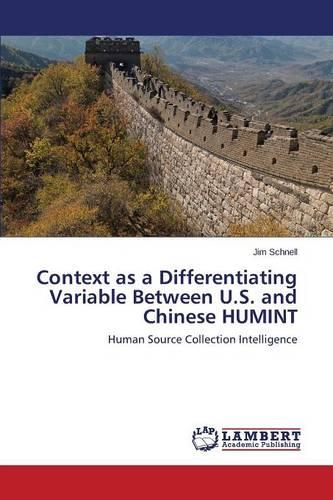 Context as a Differentiating Variable Between U.S. and Chinese Humint (Paperback)