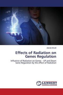 Effects of Radiation on Genes Regulation (Paperback)