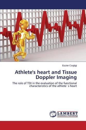 Athlete's Heart and Tissue Doppler Imaging (Paperback)