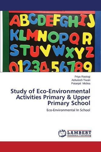 Study of Eco-Environmental Activities Primary & Upper Primary School (Paperback)