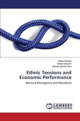 Ethnic Tensions and Economic Performance (Paperback)