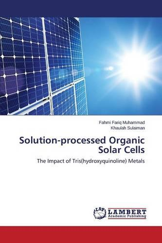 Solution-Processed Organic Solar Cells (Paperback)