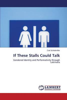 If These Stalls Could Talk (Paperback)
