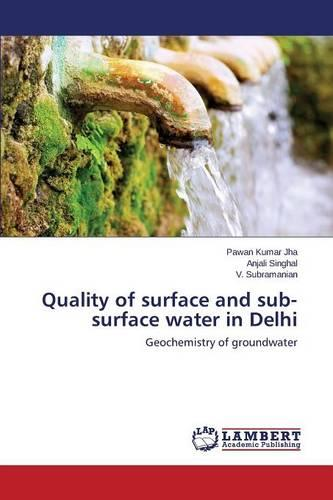 Quality of Surface and Sub-Surface Water in Delhi (Paperback)