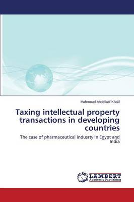 Taxing Intellectual Property Transactions in Developing Countries (Paperback)