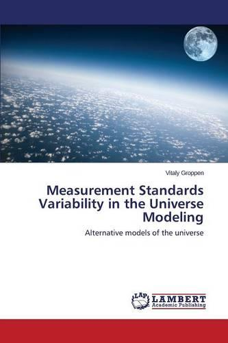 Measurement Standards Variability in the Universe Modeling (Paperback)
