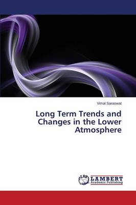 Long Term Trends and Changes in the Lower Atmosphere (Paperback)