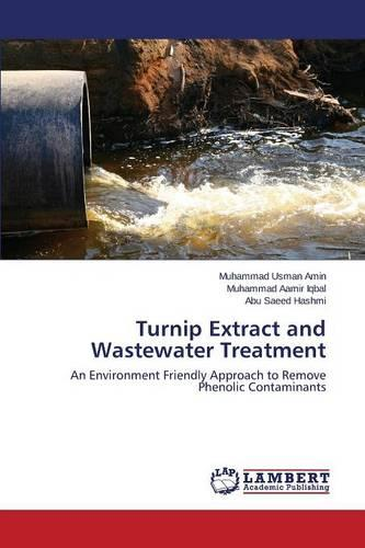 Turnip Extract and Wastewater Treatment (Paperback)