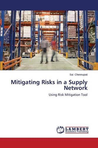 Mitigating Risks in a Supply Network (Paperback)