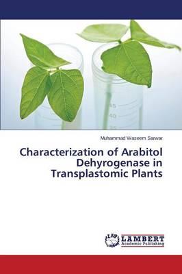 Characterization of Arabitol Dehyrogenase in Transplastomic Plants (Paperback)