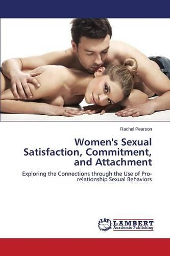Women's Sexual Satisfaction, Commitment, and Attachment (Paperback)