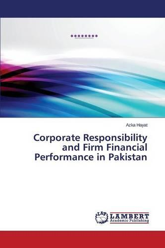 Corporate Responsibility and Firm Financial Performance in Pakistan (Paperback)