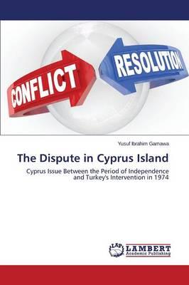 The Dispute in Cyprus Island (Paperback)