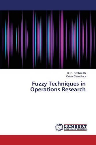 Fuzzy Techniques in Operations Research (Paperback)