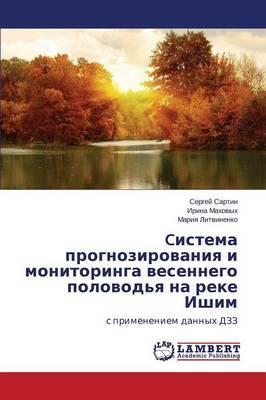 Cistema Prognozirovaniya I Monitoringa Vesennego Polovod'ya Na Reke Ishim (Paperback)