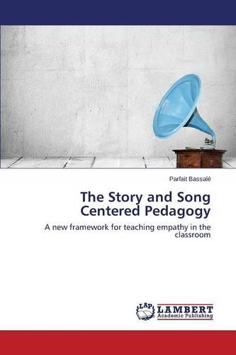 The Story and Song Centered Pedagogy (Paperback)
