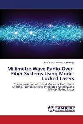 Millimetre-Wave Radio-Over-Fiber Systems Using Mode-Locked Lasers (Paperback)