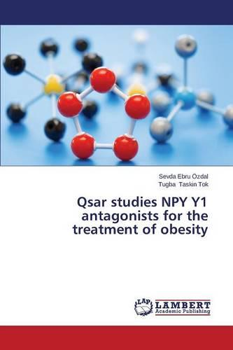 Qsar Studies Npy Y1 Antagonists for the Treatment of Obesity (Paperback)