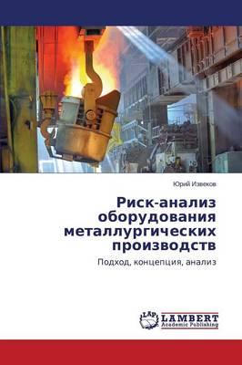 Risk-Analiz Oborudovaniya Metallurgicheskikh Proizvodstv (Paperback)