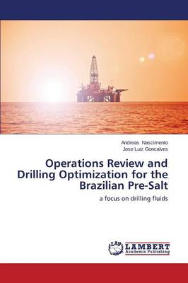 Operations Review and Drilling Optimization for the Brazilian Pre-Salt (Paperback)