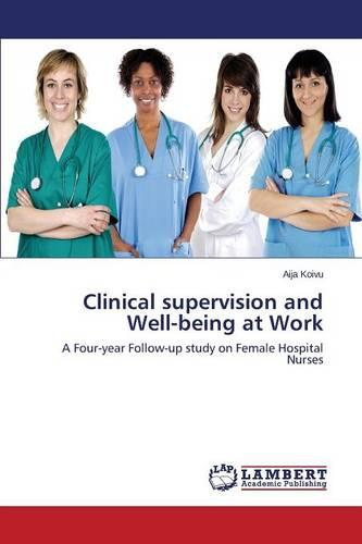 Clinical Supervision and Well-Being at Work (Paperback)