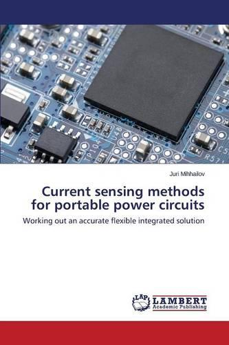 Current Sensing Methods for Portable Power Circuits (Paperback)