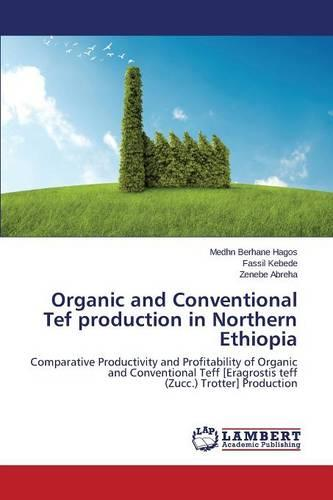 Organic and Conventional Tef Production in Northern Ethiopia (Paperback)