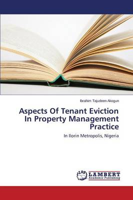 Aspects of Tenant Eviction in Property Management Practice (Paperback)