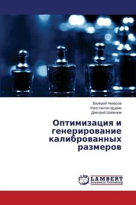 Optimizatsiya I Generirovanie Kalibrovannykh Razmerov (Paperback)