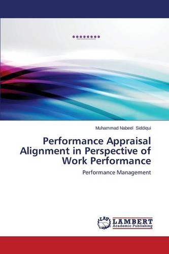 Performance Appraisal Alignment in Perspective of Work Performance (Paperback)
