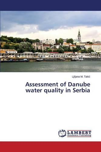 Assessment of Danube Water Quality in Serbia (Paperback)