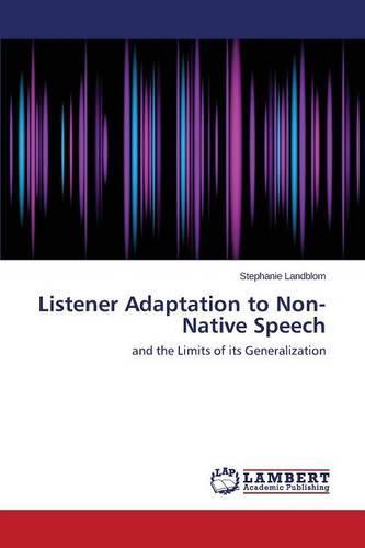 Listener Adaptation to Non-Native Speech (Paperback)